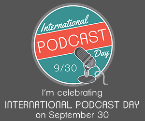 Does Podcasting Make Sense for Your Business in 2019? (Thinks Out Loud Episode 230) - International Podcast Day Logo