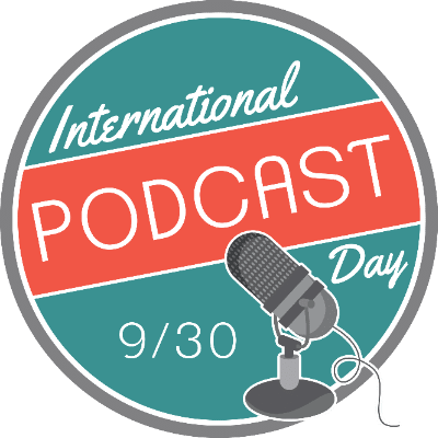 State of the Podcast: Do Podcasts Work for B2B Marketing? (Thinks Out Loud Episode 260): International Podcast Day Logo 2019